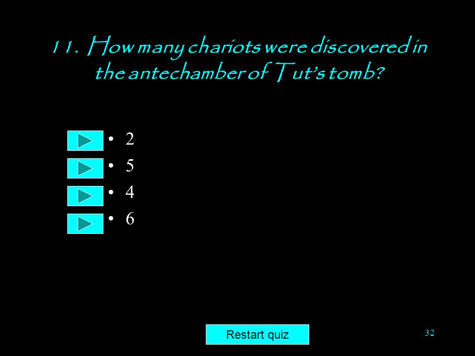 11. How many chariots were discovered in the antechamber of Tut's tomb