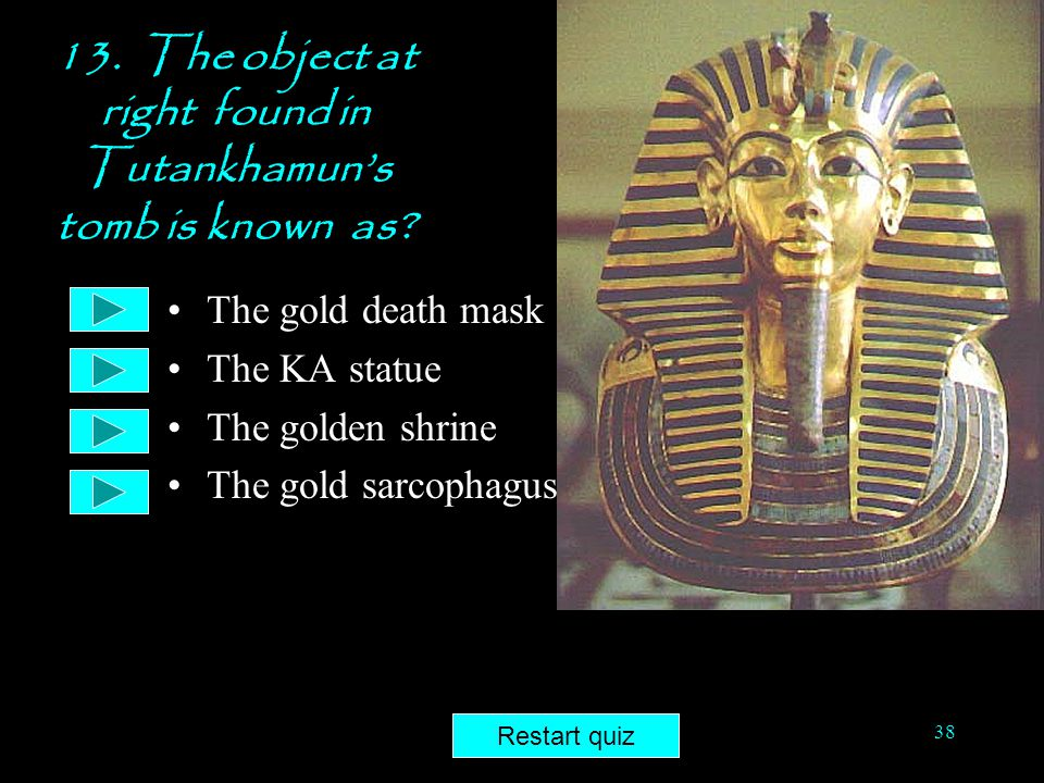 13. The object at right found in Tutankhamun's tomb is known as