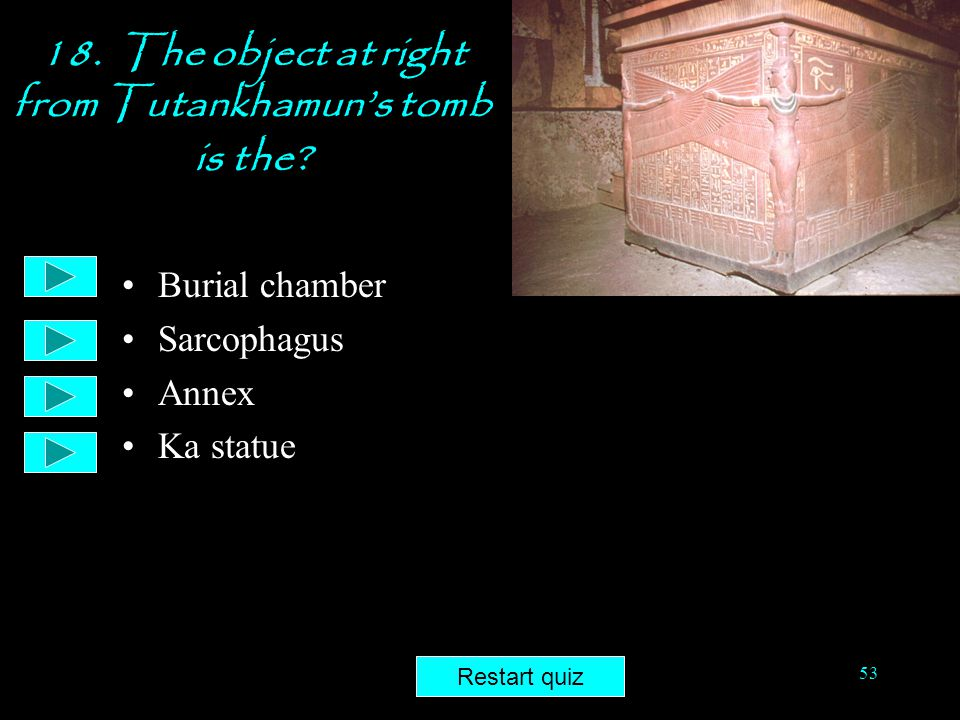 18. The object at right from Tutankhamun's tomb is the
