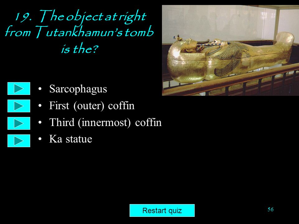 19. The object at right from Tutankhamun's tomb is the