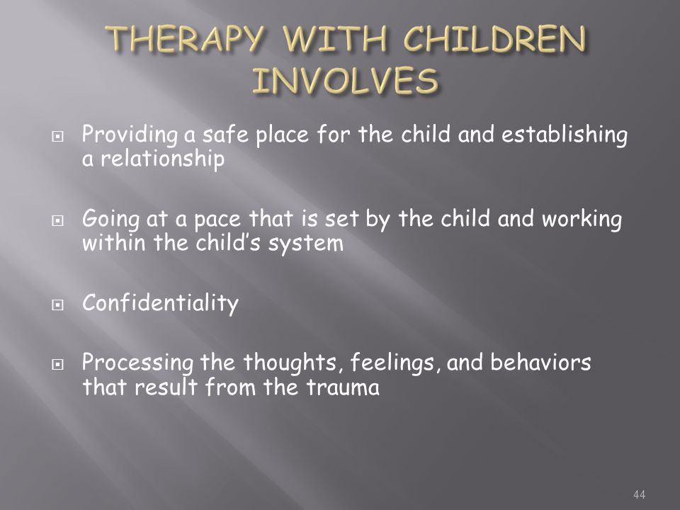 THERAPY WITH CHILDREN INVOLVES