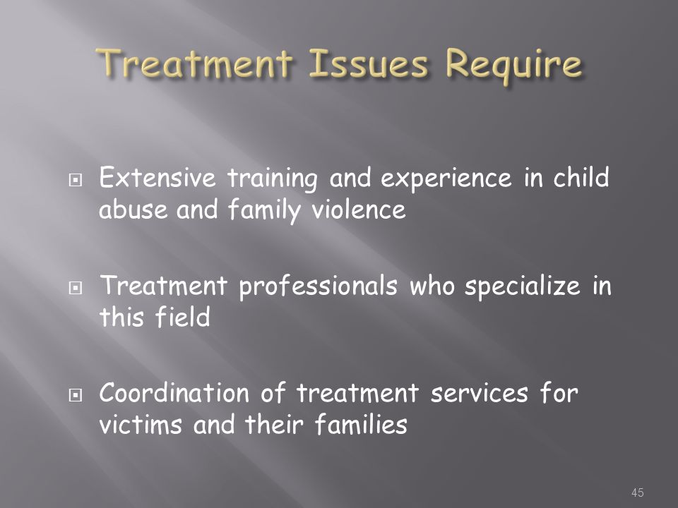 Treatment Issues Require