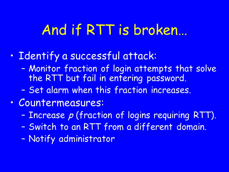 And if RTT is broken… Identify a successful attack: Countermeasures: