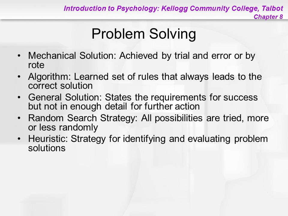 Problem Solving Mechanical Solution: Achieved by trial and error or by rote.