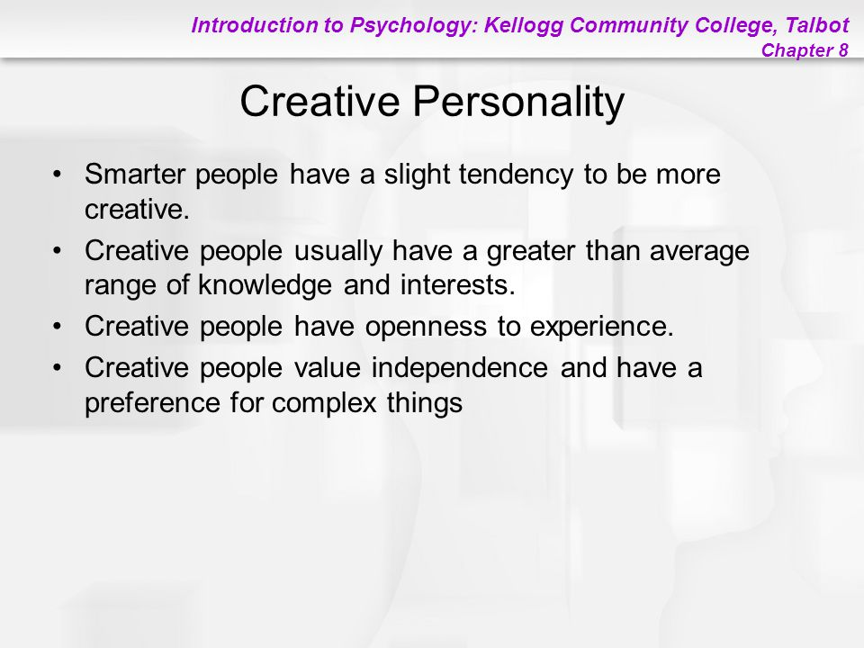 Creative Personality Smarter people have a slight tendency to be more creative.