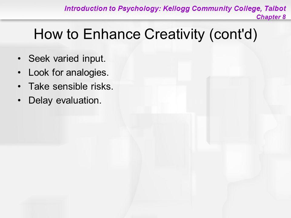 How to Enhance Creativity (cont d)