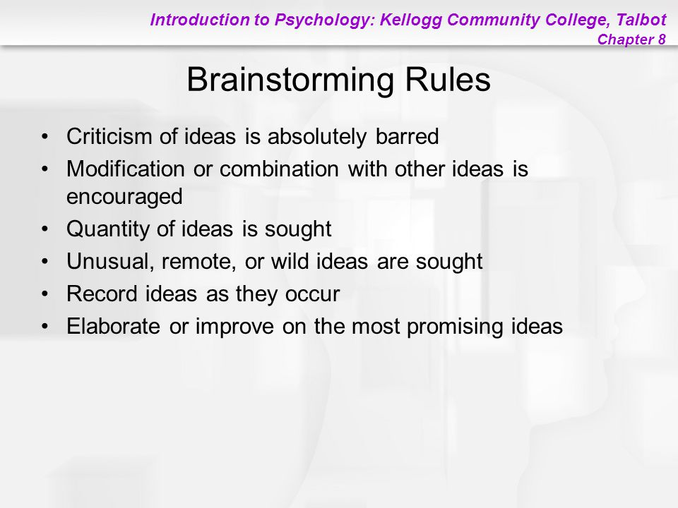 Brainstorming Rules Criticism of ideas is absolutely barred