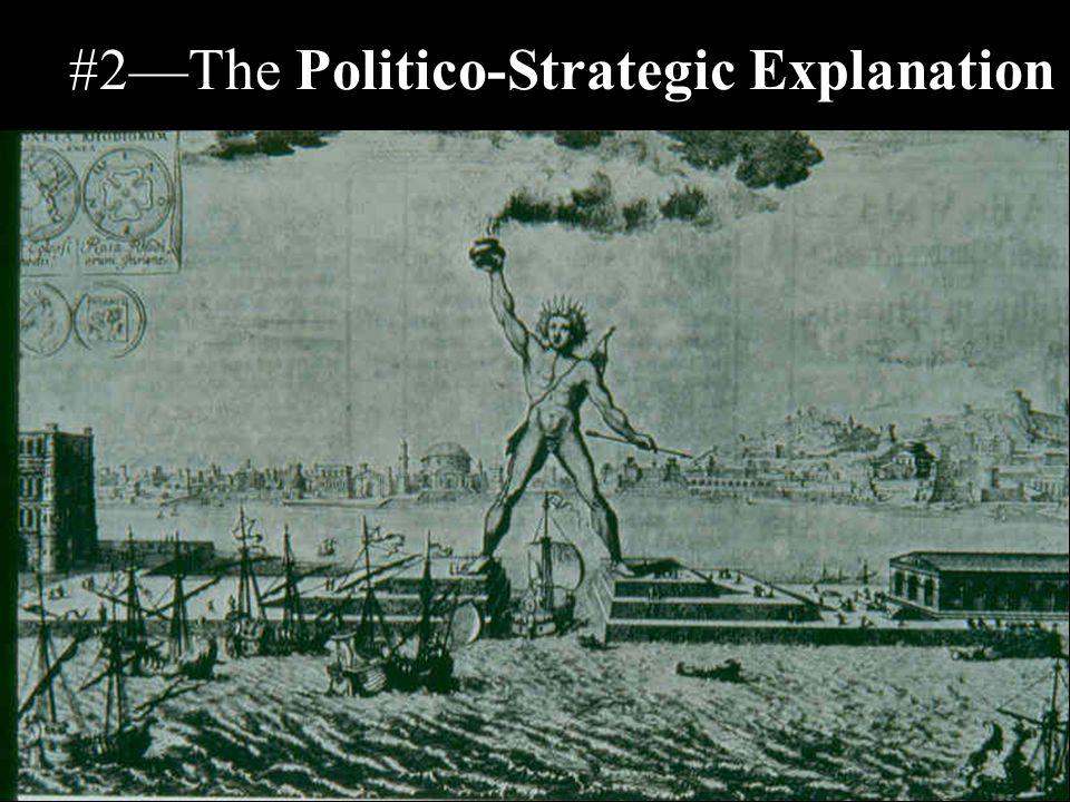 #2—The Politico-Strategic Explanation