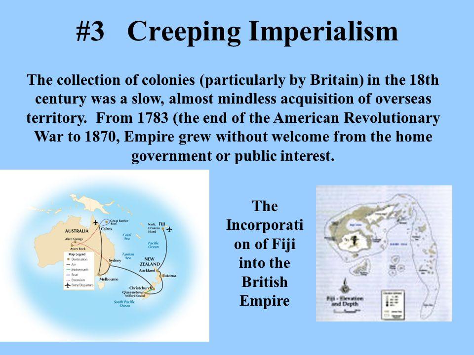 #3 Creeping Imperialism