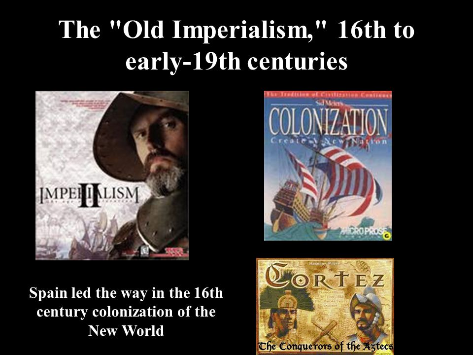 The Old Imperialism, 16th to early-19th centuries