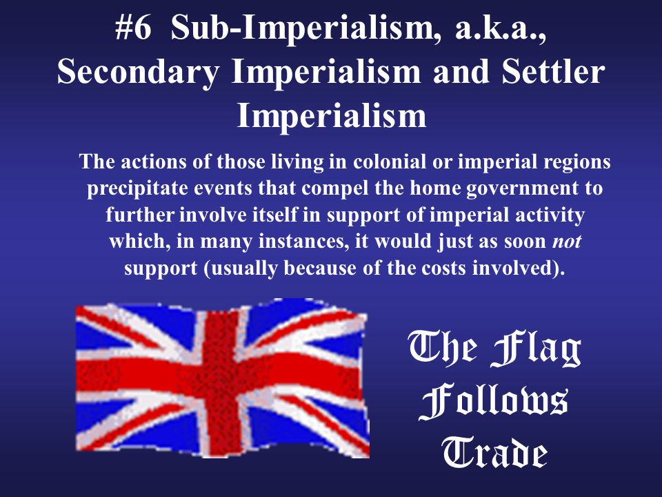 #6 Sub-Imperialism, a.k.a., Secondary Imperialism and Settler Imperialism
