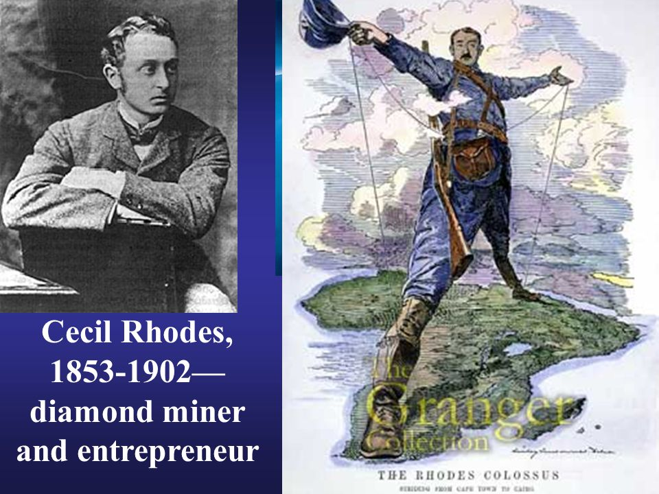Cecil Rhodes, 1853-1902—diamond miner and entrepreneur