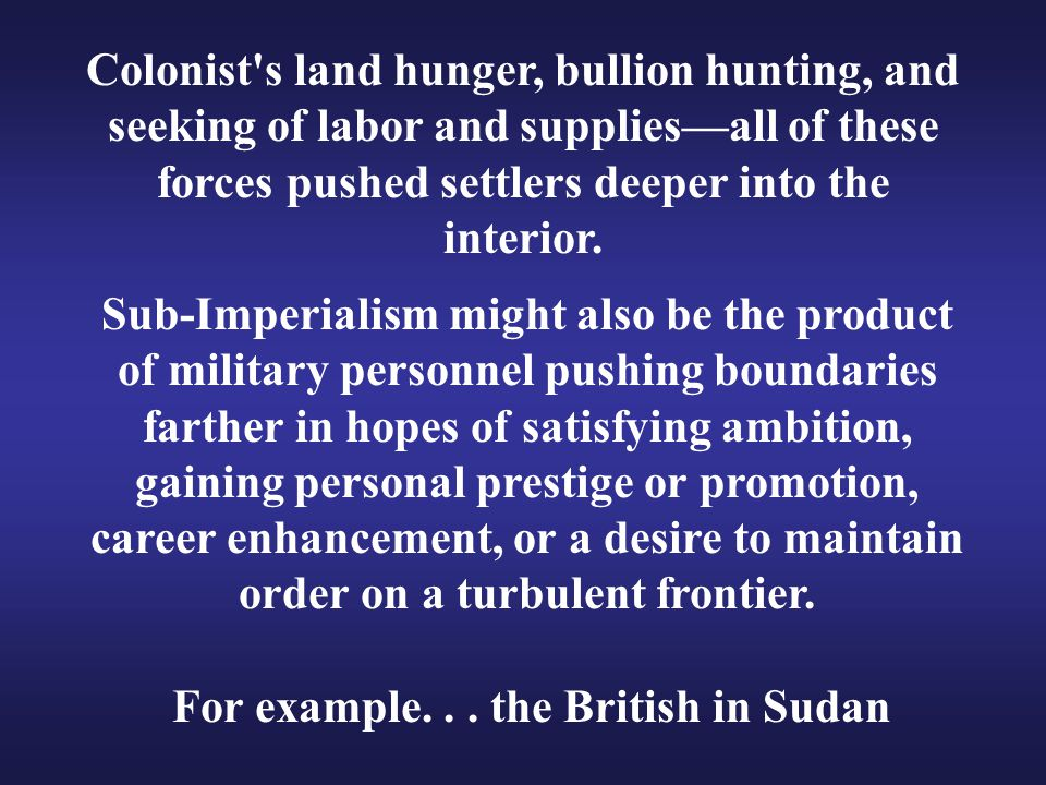 For example. . . the British in Sudan