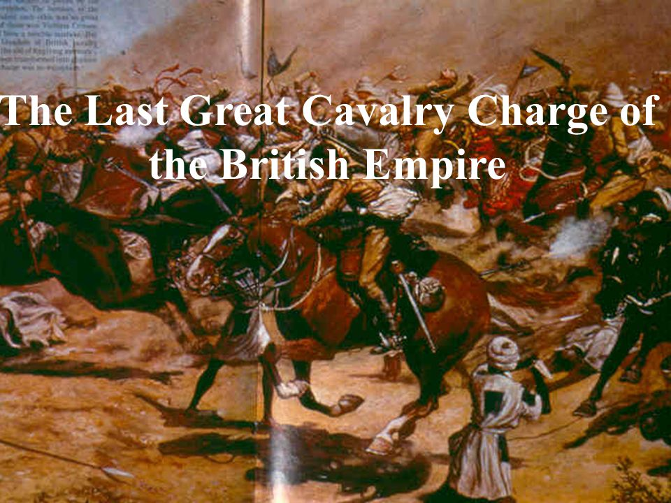 The Last Great Cavalry Charge of the British Empire