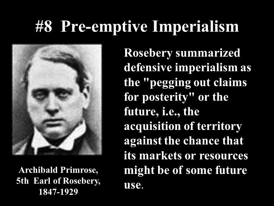 #8 Pre-emptive Imperialism
