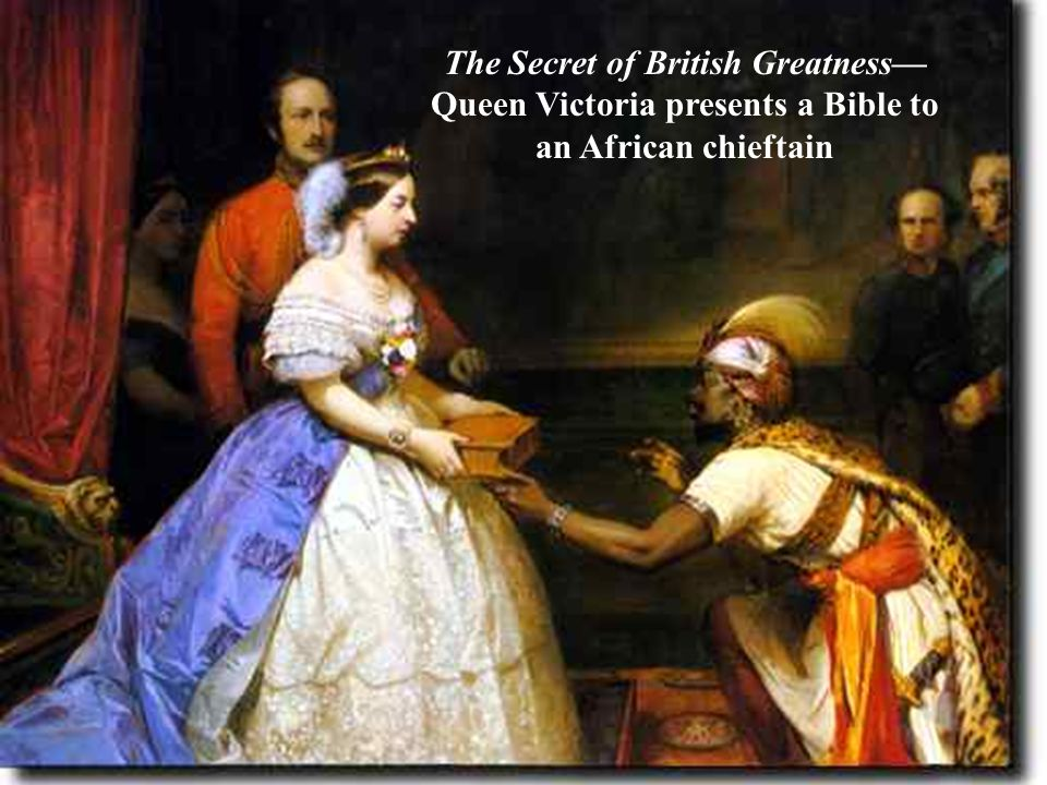 The Secret of British Greatness—Queen Victoria presents a Bible to an African chieftain