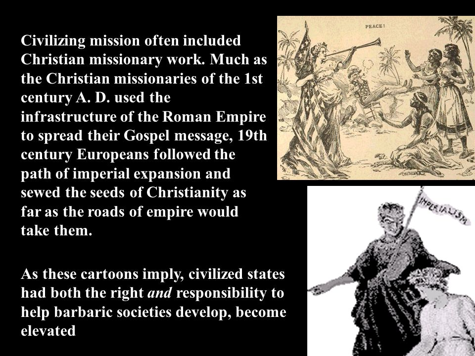 Civilizing mission often included Christian missionary work