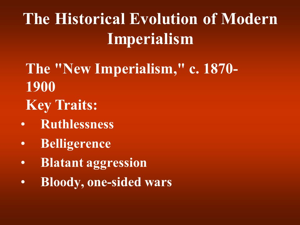 The Historical Evolution of Modern Imperialism