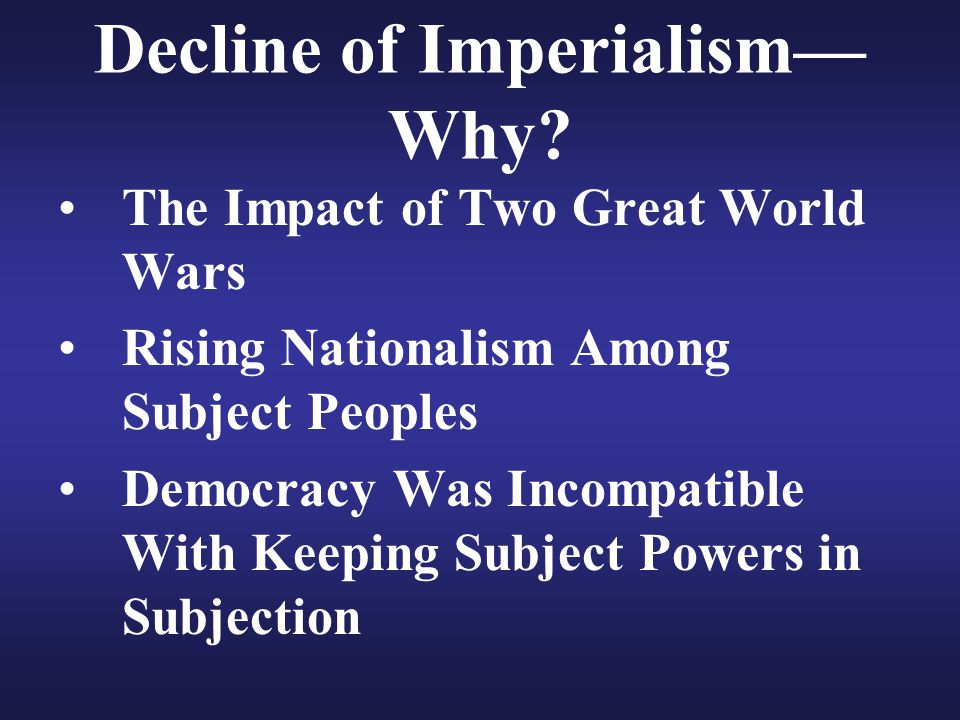 Decline of Imperialism—Why