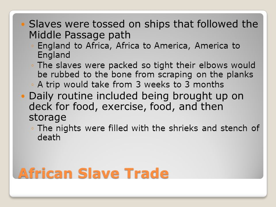 Slaves were tossed on ships that followed the Middle Passage path