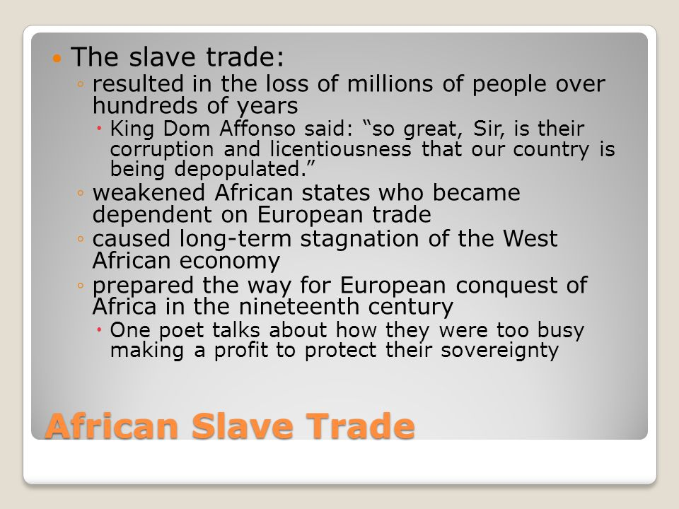 African Slave Trade The slave trade: