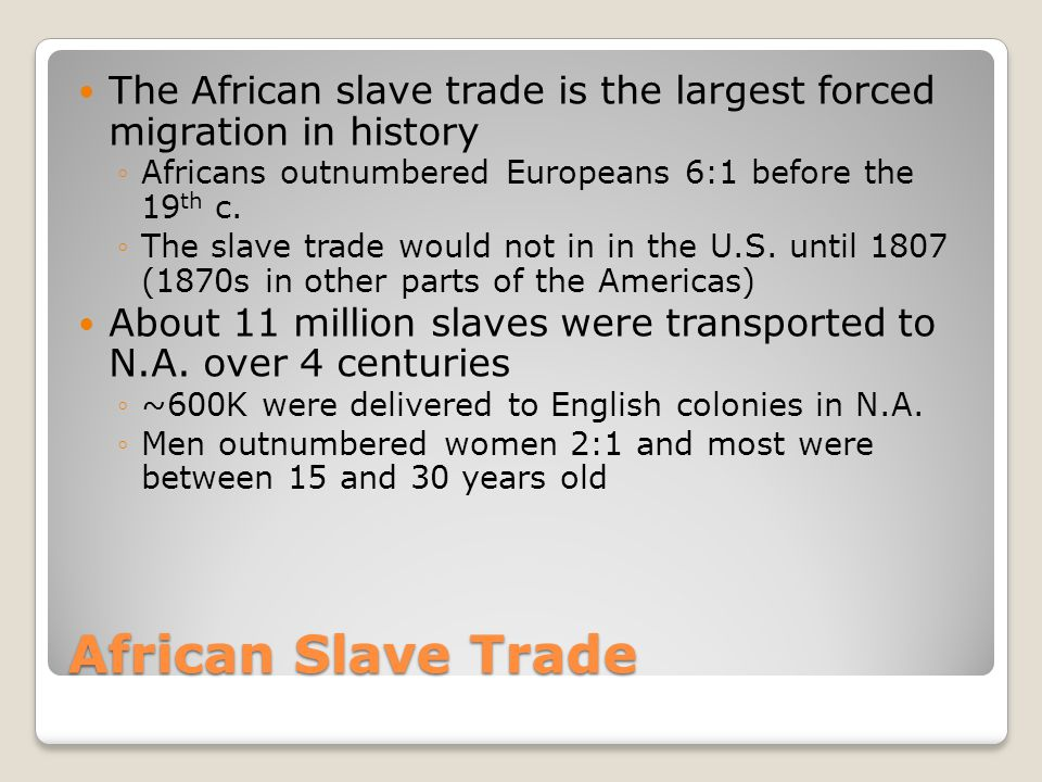 The African slave trade is the largest forced migration in history