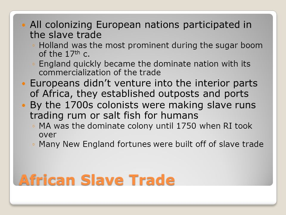 All colonizing European nations participated in the slave trade