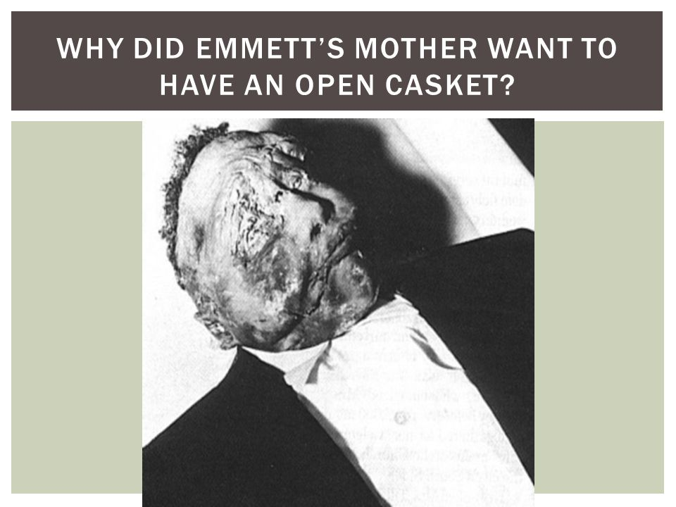 Why did Emmett's mother want to have an open casket