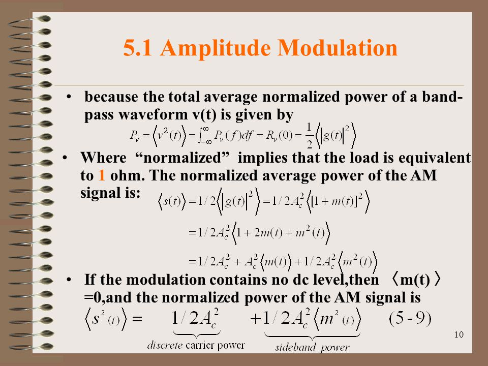 5.1 Amplitude Modulation because the total average normalized power of a band-pass waveform v(t) is given by.