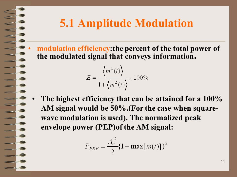5.1 Amplitude Modulation modulation efficiency:the percent of the total power of the modulated signal that conveys information.