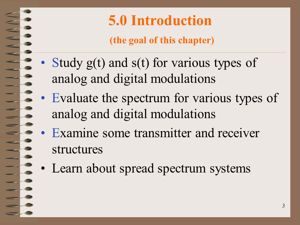 5.0 Introduction (the goal of this chapter)