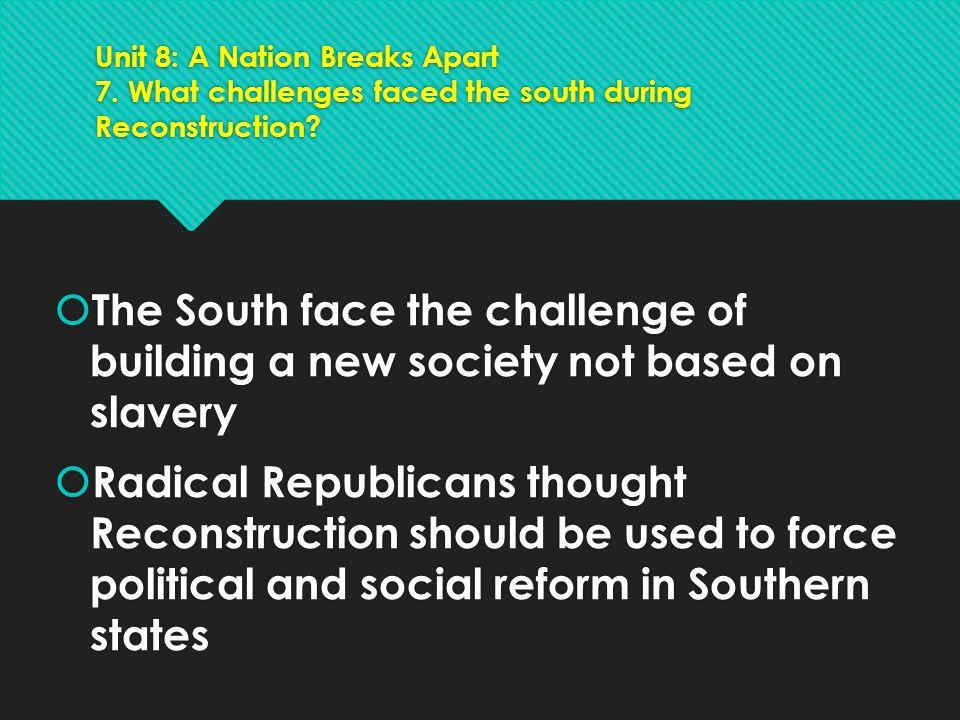 Unit 8: A Nation Breaks Apart 7