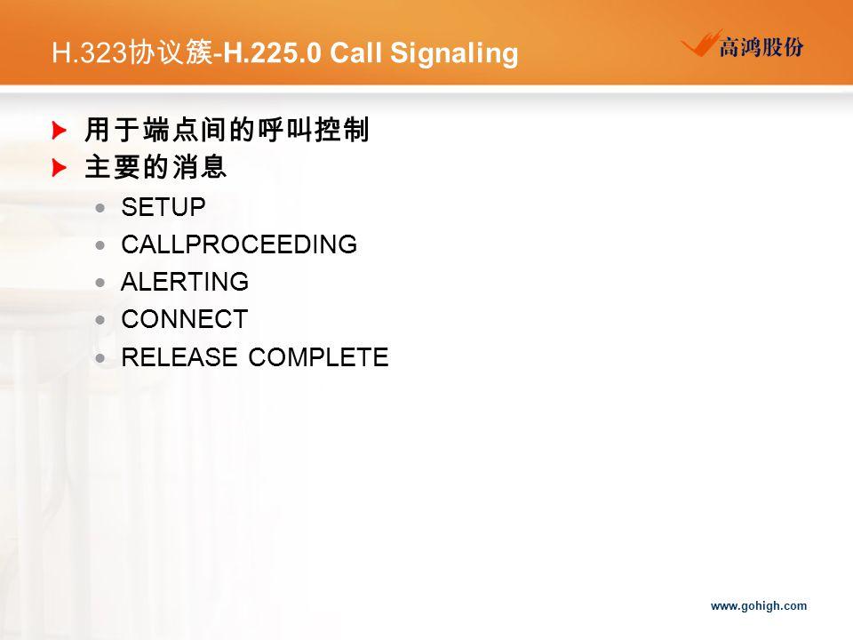H.323协议簇-H.225.0 Call Signaling 用于端点间的呼叫控制 主要的消息 SETUP CALLPROCEEDING