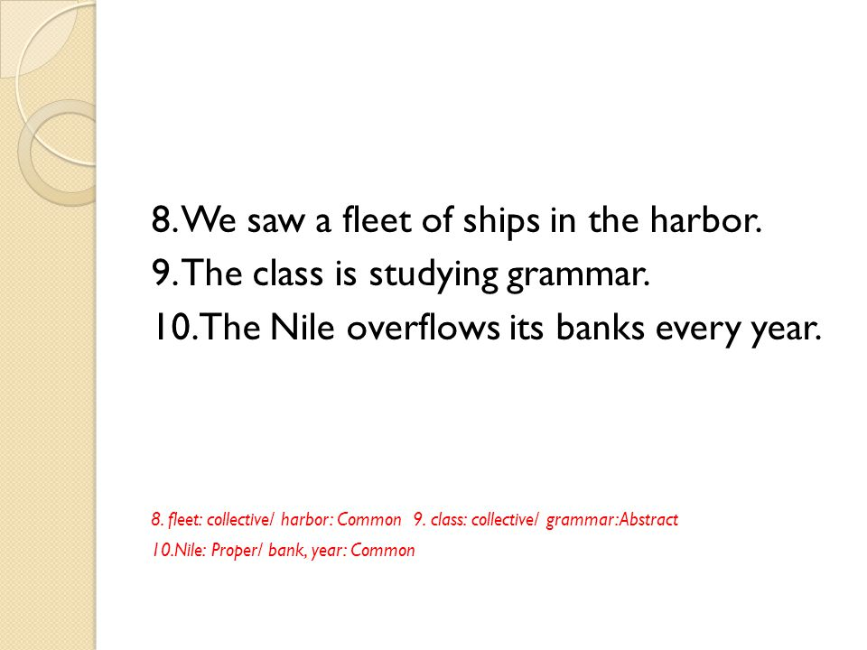 8. We saw a fleet of ships in the harbor.