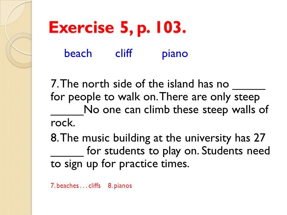 Exercise 5, p. 103. beach cliff piano
