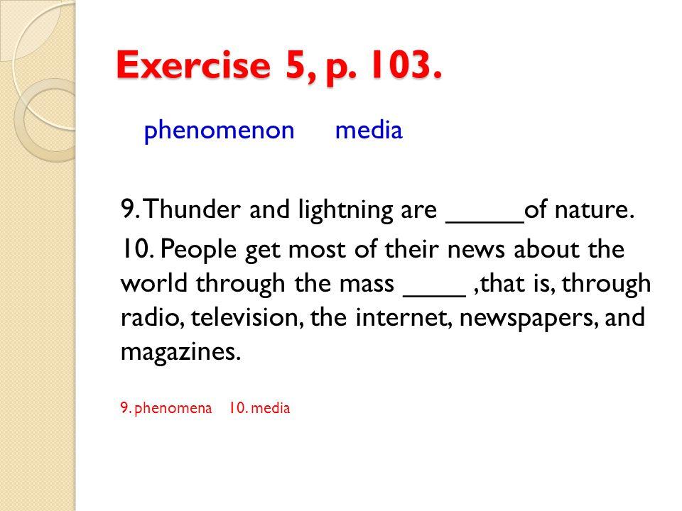 Exercise 5, p. 103. phenomenon media