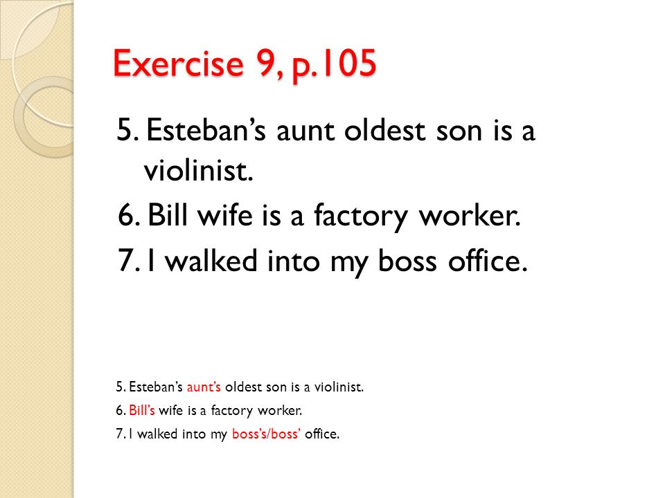 Exercise 9, p.105 5. Esteban's aunt oldest son is a violinist.
