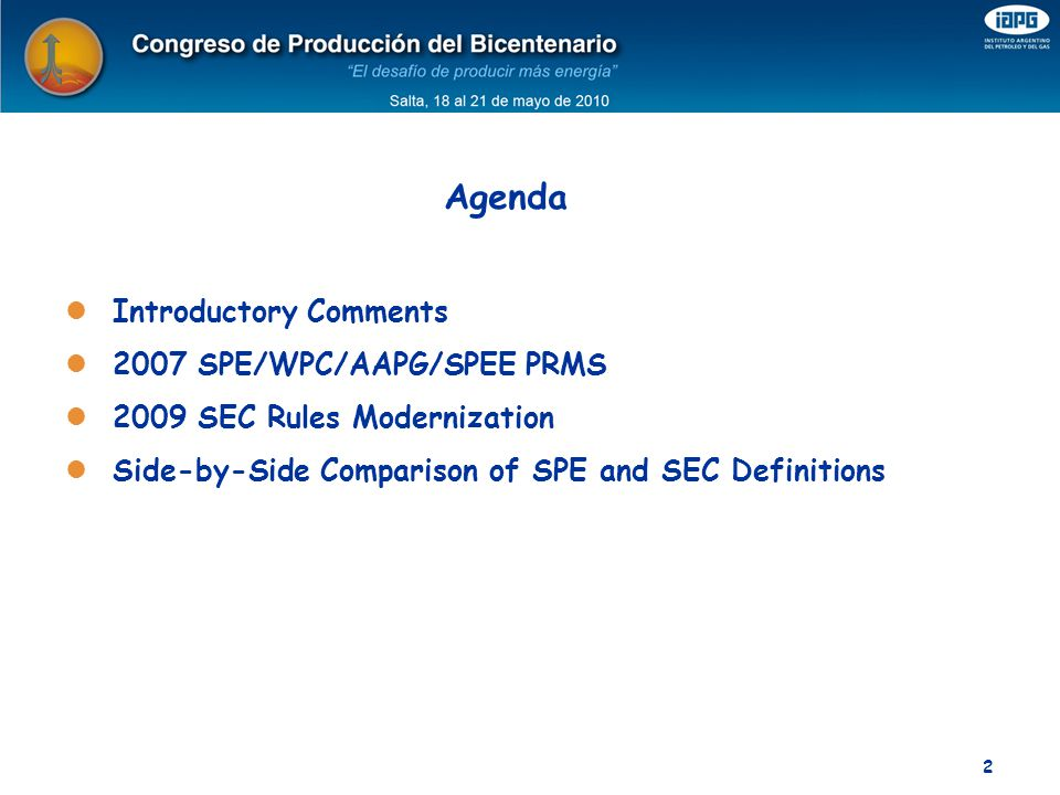 Agenda Introductory Comments 2007 SPE/WPC/AAPG/SPEE PRMS