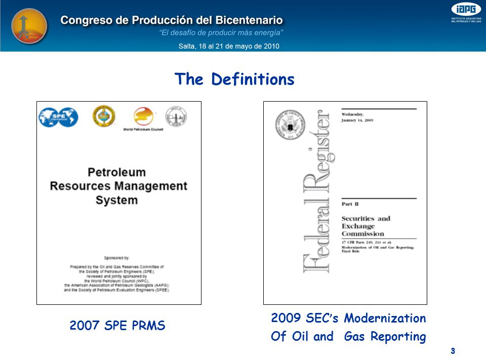 The Definitions 2009 SEC's Modernization 2007 SPE PRMS