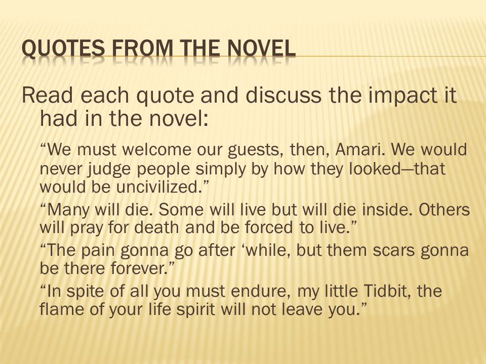 Read each quote and discuss the impact it had in the novel: