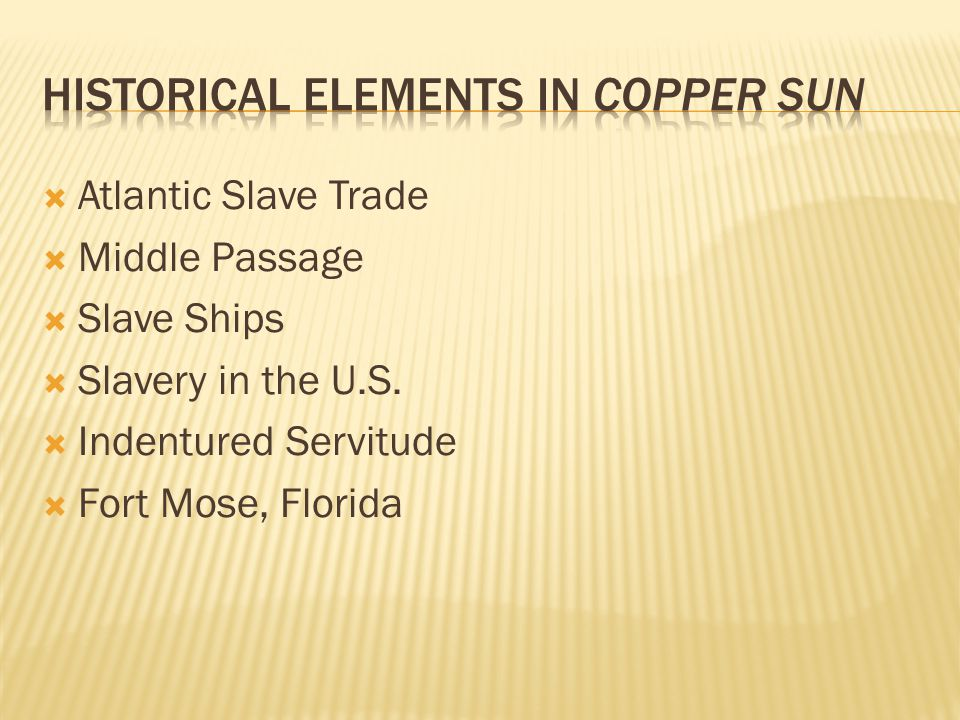 Historical Elements in Copper Sun
