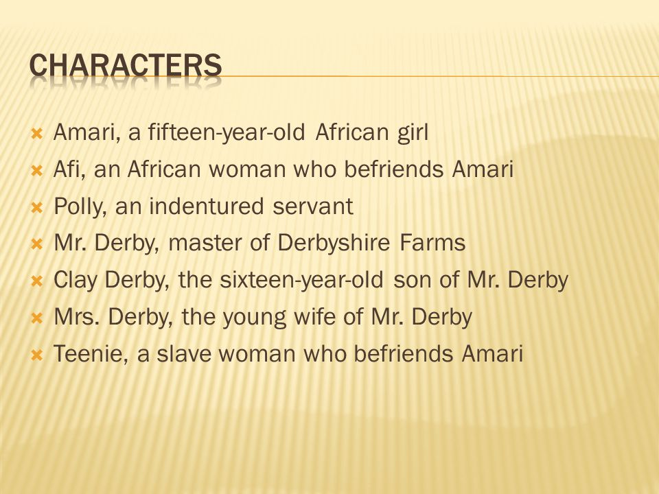 Characters Amari, a fifteen-year-old African girl