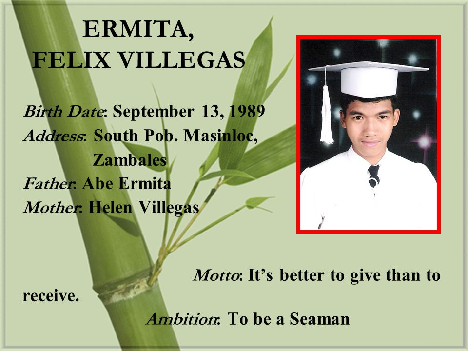 ERMITA, FELIX VILLEGAS Birth Date: September 13, 1989