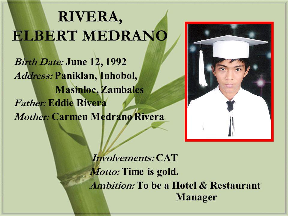 RIVERA, ELBERT MEDRANO Address: Paniklan, Inhobol, Masinloc, Zambales