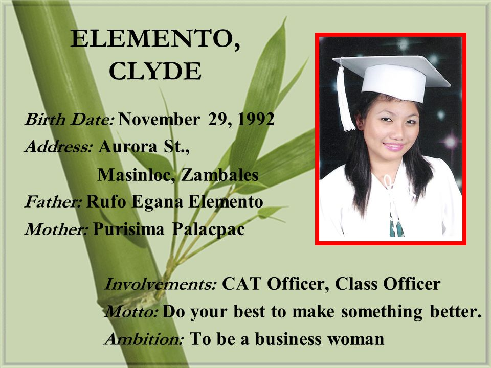 ELEMENTO, CLYDE Birth Date: November 29, 1992 Address: Aurora St.,