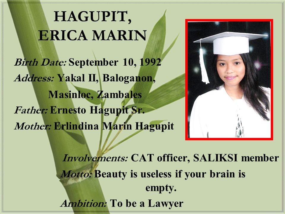 HAGUPIT, ERICA MARIN Address: Yakal II, Baloganon, Masinloc, Zambales