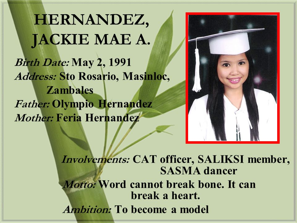HERNANDEZ, JACKIE MAE A. Birth Date: May 2, 1991