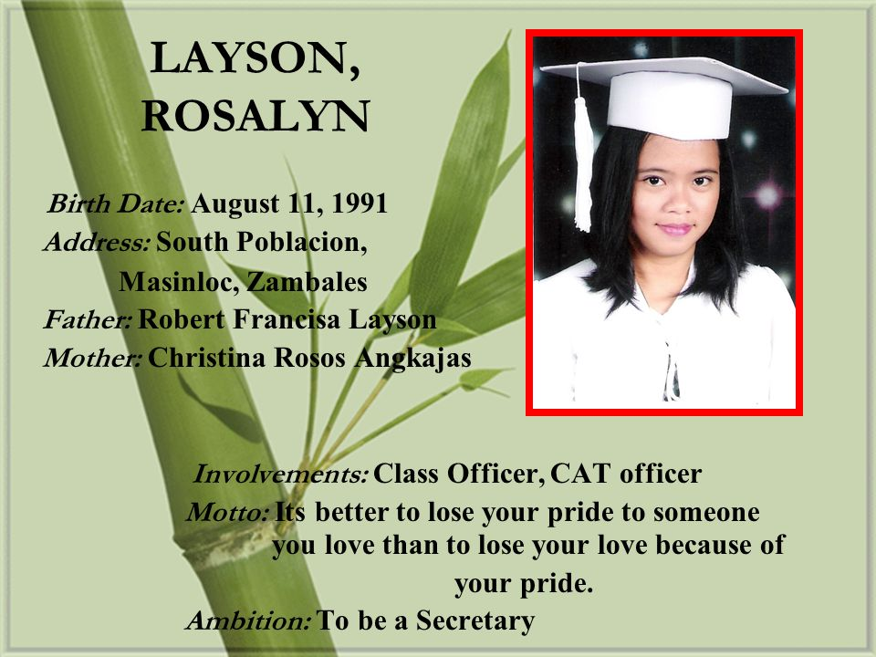 LAYSON, ROSALYN Birth Date: August 11, 1991 Address: South Poblacion,