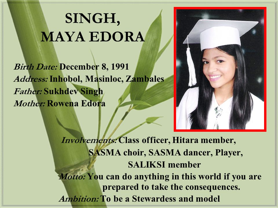 SINGH, MAYA EDORA Birth Date: December 8, 1991