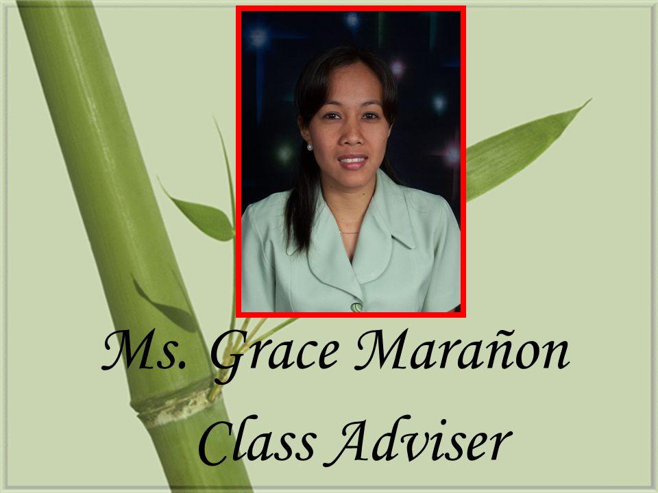 Ms. Grace Marañon Class Adviser